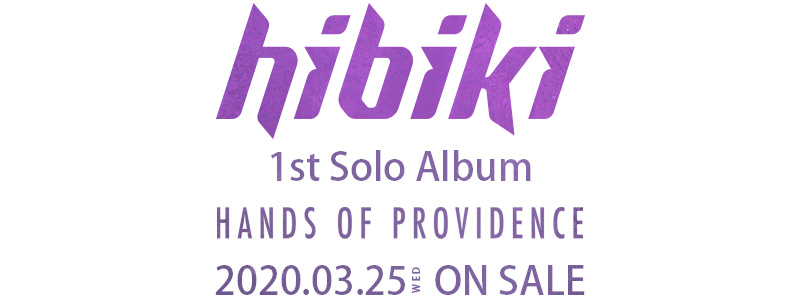 hibiki 1st Solo Album HANDS OF PROVIDENCE 2020.03.25 WED ON SALE